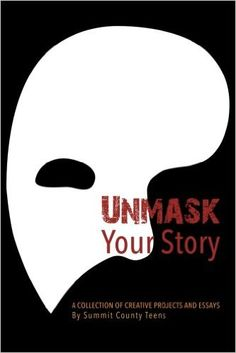 Unmask Your Story: Summit County Teens: 9781515330639: Amazon.com: Books