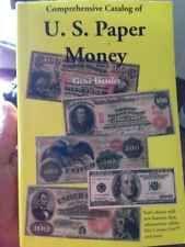 U. S. Paper Money : Comprehensive Catalog of U. S. Paper Money by Gene Hessler (