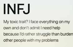 """Fucking truth, but that's also a byproduct in part of a lifetime of others self serving """"help"""" being offered. It's hard to know who's being real when everyone wants to manipulate you for themself Infj Traits, Infj Mbti, Intj And Infj, Infj Type, Isfj, Introvert Personality, Personality Types, Introvert Quotes, Personalidad Infj"""