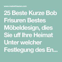 25 Beste Kurze Bob Frisuren Bestes Möbeldesign, dies Sie uff Ihre Heimat Unter welcher Festlegung des Entwurfs sollen mehrere Aspekte beachtet werden. Welches heute ein Trend wird, ist ein minimalistisches Formgebung, komfortabel, und hat eine Faszination von modern farben. Im Haus, Sie 25 Beste Kurze Bob Frisuren