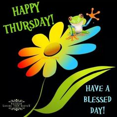 Happy Thursday Have A Blessed Day !