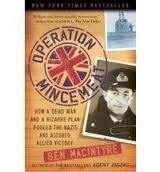 WW2.Spy book about a real deception ruse that the British intelligence played on the Germans during the end of WW2.Another book that reminds me why books about real life are more interesting than not. My only complaint is that character development is a little drawn out but its a necessary part of the story.Very interesting book otherwise. would recommend.