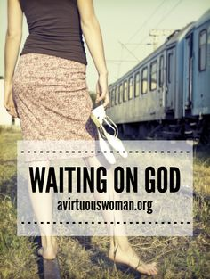 Waiting on God {Day 47} - A Virtuous Woman