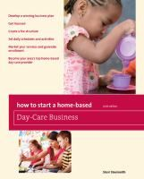 Everything you need to know to run a profitable and satisfying day-care business from your home.