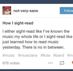 """So true! I have went to sight reading CLASSES and I'm still struggling. Sometimes I'm a musical genius, sometimes I'm like """"Is mayonnaise an instrument? Music Jokes, Music Humor, Funny Music, Band Nerd, I Love Music, Music Is Life, Choir Humor, Band Problems, Flute Problems"""