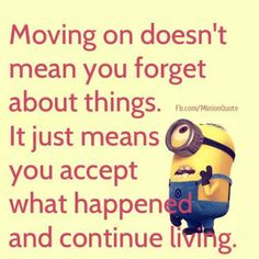 Moving on doesn't mean you forget