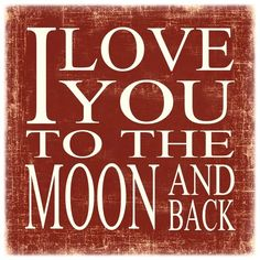 I Love You to the Moon and Back 12 X 12 Any by PaperArtOriginals, $39.00