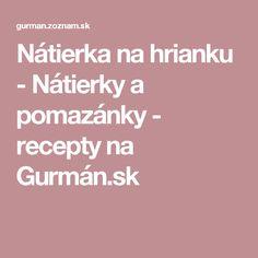Nátierka na hrianku - Nátierky a pomazánky - recepty na Gurmán.sk