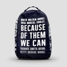 Because of Them We Can Signature Backpack