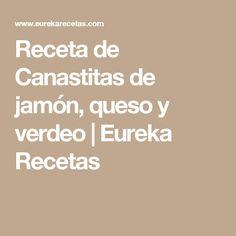 Receta de Canastitas de jamón, queso y verdeo | Eureka Recetas