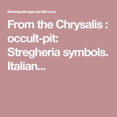 From the Chrysalis : occult-pit: Stregheria symbols. Italian...