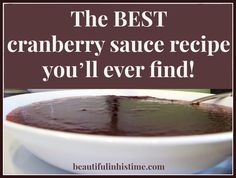 The BEST cranberry sauce recipe you'll ever find!