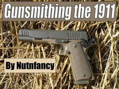 "Gunsmithing the 1911: Trigger Job by ""Terry G"", Pt 2"