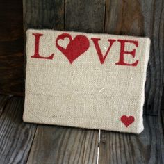 A tutorial on how to make your own burlap canvas art for Valentine's Day or any occasion.
