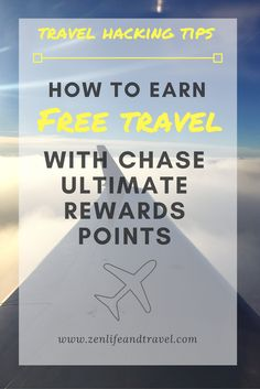 Travel Hacking Tips: How To Earn Free Travel With Chase Ultimate Rewards Points