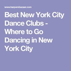 Best New York City Dance Clubs - Where to Go Dancing in New York City