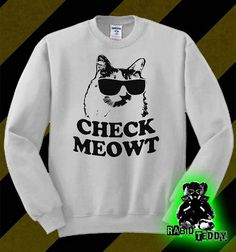 Hey, I found this really awesome Etsy listing at https://www.etsy.com/listing/172755550/check-meowt-unisex-sweatshirt-sm-3x