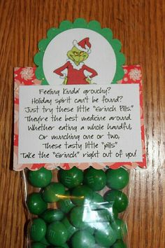 "Feeling kind of Grouchy? Holiday spirit can't be found? Just try one of these little Grinch pills Best medicine around! Whether eating a whole handful or munching one or two. These tasty little ""pills"" Take the""Grinch""right out of you! Grinch Party, Grinch Christmas Party, Christmas Party Favors, Xmas Party, Winter Christmas, Christmas Holidays, Christmas Decorations, Funny Christmas, Merry Christmas"