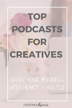 Favorite Podcasts for the Girl Boss and Creative Entrepreneur