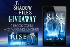 ***UNLOCK THIS GIVEAWAY***  From one of The shadow Files author's Amir Lane  (open internationally)  Win ebook copies of Rise and the gorgeous matching magnets.