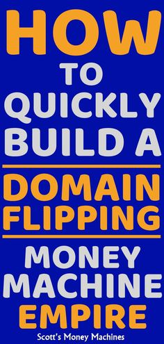 How To Quickly Build A Domain Flipping Money Machine Make Money Blogging, Way To Make Money, Earn Money, Make Money Online, Flipping Money, Money Machine, Thing 1, Blog Topics, Best Blogs