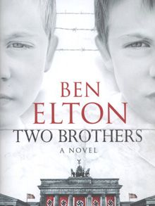 Two Brothers by Ben Elton - A story of two brothers throughout the war, great read highly recommended