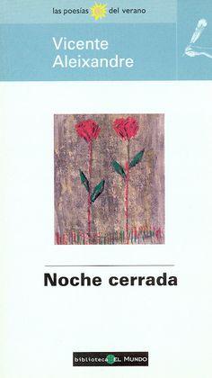 Noche cerrada - Vicente Aleixandre