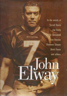 John Elway - In the words of Terrell Davis, Jim Kelly, Mike Shanahan, Dan Reeves, Shannon Sharpe Brett Favre. Denver Broncos Gear, Go Broncos, Broncos Fans, Bronco Football, Dan Reeves, Terrell Davis, Jim Kelly, John Elway, Sports