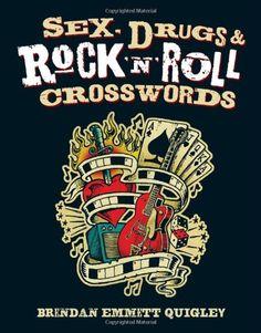 Sex, Drugs & Rock 'n' Roll Crosswords by Brendan Emmett Q... https://www.amazon.com/dp/1402772130/ref=cm_sw_r_pi_dp_zhBExbW3YDR71