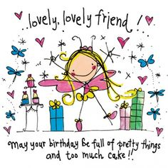 Lovely, lovely friend! May your birthday be full of pretty things and too much cake!Juicy Lucy
