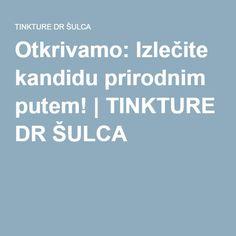 Otkrivamo: Izlečite kandidu prirodnim putem! | TINKTURE DR ŠULCA