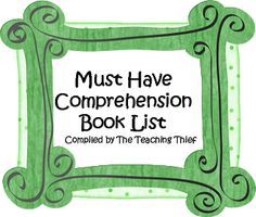 The Teaching Thief: Must Have Book List for Teaching Comprehension Strategies.  Great list of books!