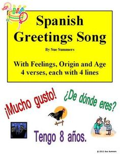 Spanish Greetings Song by Sue Summers - Students practice Spanish greetings, age, origin, and feelings. Great for back to school!