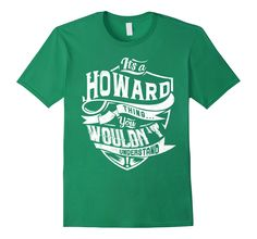 Men's It's a HOWARD thing, you wouldn't understand 3XL Kelly Green -- Awesome products selected by Anna Churchill