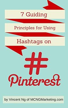7 Guidelines for Using Hashtags on #Pinterest by Vincent Ng. #socialmedia