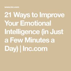 21 Ways to Improve Your Emotional Intelligence (in Just a Few Minutes a Day) What Is Emotional Intelligence, Intelligence Quotes, Increase Intelligence, Emotional Awareness, Self Awareness, Journal Questions, Psychology Quotes, Healthy Relationships, Self Improvement