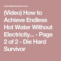 (Video) How To Achieve Endless Hot Water Without Electricity...   Page