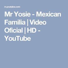 Mr Yosie - Mexican Familia | Video Oficial | HD - YouTube