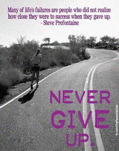 Never give up!  #PushYourself #Strength #NeverGiveUp