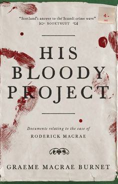 His Bloody Project: A brutal triple murder in a remote Scottish farming community in 1869 leads to the arrest of seventeen-year-old Roderick Macrae. There is no question that Macrae committed this terrible act. What would lead such a shy and intelligent boy down this bloody path? Will he hang for his crime?