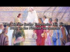 Why Did the Savior Emphasize His Risen Body in the Nephite Sacrament? Knowhy #211 - YouTube