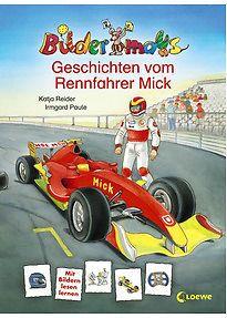 Bildermaus-Geschichten vom Rennfahrer Mick - Katja Reider
