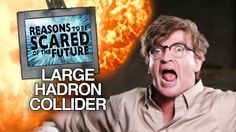 Large Hadron Collider - Rhys Darby's Reasons to be Scared of the Future