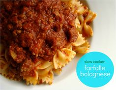 Family Feedbag: Farfalle with slow cooker bolognese