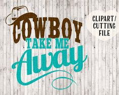 cowboy take me away svg, country girl svg, country song svg, vinyl designs, svg files for silhouette cricut, country music svg, cut files by goodsbygirl on Etsy https://www.etsy.com/listing/454583824/cowboy-take-me-away-svg-country-girl-svg