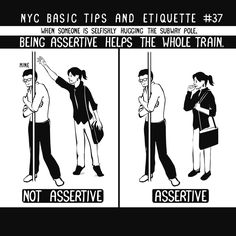 Being assertive helps the whole train.