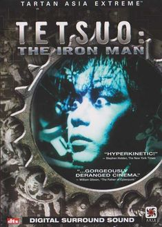 Tetsuo The Iron Man..the first and most bizzare of the whole Tetsuo series. a masterpiece as it was disturbing to watch at times, the imagery is what made the movie, it was stunning.