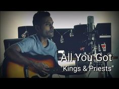 """This is an acoustic cover of Michael Tait's """"All You Got"""" by Kings & Priests. Michael Tait is an awesome singer and his song All you got reminds us of the se."""