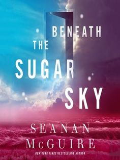 Another fantasy audiobook from Seanan McGuire's Wayward Children series, which began with the Alex, Hugo, Nebula, and Locus Award-winning, World Fantasy Award finalist, Every Heart a Doorway.Beneath the Sugar Sky, the third audiobook in McGuire's ...