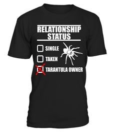 """# Relationship Status Tarantula Owner Spider Pet Funny Shirt .  Special Offer, not available in shops      Comes in a variety of styles and colours      Buy yours now before it is too late!      Secured payment via Visa / Mastercard / Amex / PayPal      How to place an order            Choose the model from the drop-down menu      Click on """"Buy it now""""      Choose the size and the quantity      Add your delivery address and bank details      And that's it!      Tags: Fun, fashionable, funny…"""